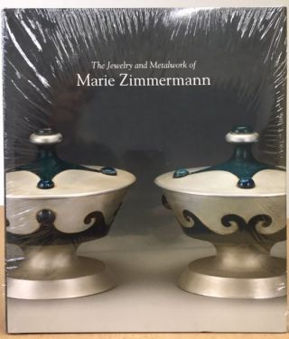 Jewelry and Metalwork of Marie Zimmerman. Kimberly Ahara Deborah Dependahl Waters, Joseph...