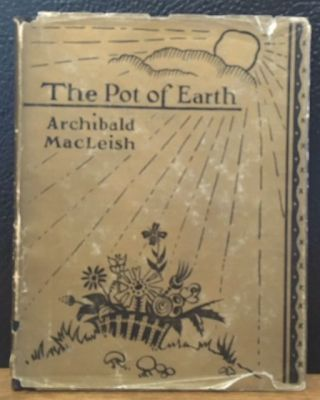 THE POT OF EARTH. Archibald MacLeish.