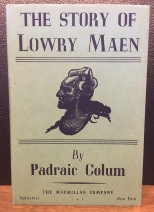 THE STORY OF LOWRY MAEN. Padraic Colum