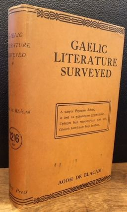 GAELIC LITERATURE SURVEYED. Aodh De Blacam