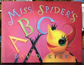 MISS SPIDER'S ABC. David Kirk.