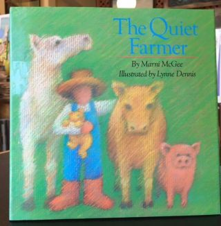 THE QUIET FARMER. Marni McGee.