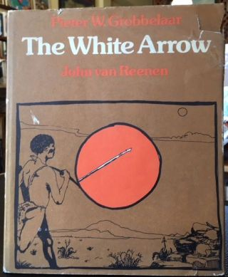 THE WHITE ARROW. Pieter W. Grobbelaar.