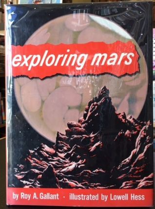 EXPLORING MARS. Roy A. Gallant.