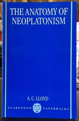 THE ANATOMY OF NEOPLATONISM. A. C. Lloyd