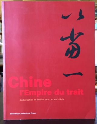 CHINE L'EMPIRE DU TRAIT