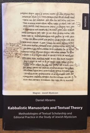 KABBALISTIC MANUSCRIPTS AND TEXTUAL THEORY. Daniel Abrams.