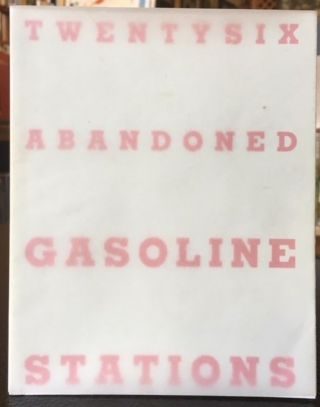 TWENTY-SIX ABANDONED GASOLINE STATIONS. Jeffrey Brouws.