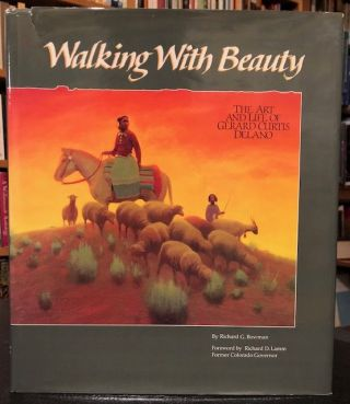 WALKING WITH BEAUTY. Richard G. Bowman.