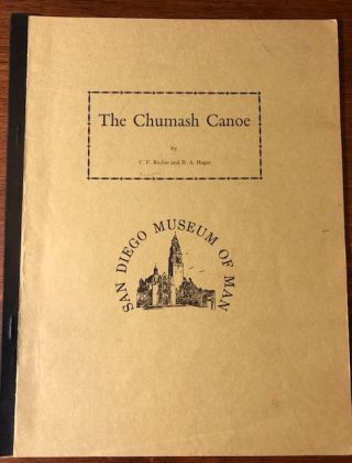 THE CHUMASH CANOE. C. F. Richie, R. A. Hager