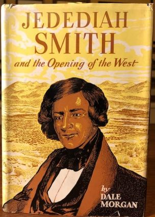 JEDEDIAH SMITH AND THE OPENING OF THE WEST.