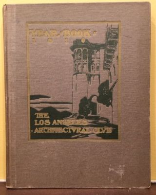 LOS ANGELES ARCHITECTURAL CLUB YEAR BOOK. Francis Pierpont Davis.