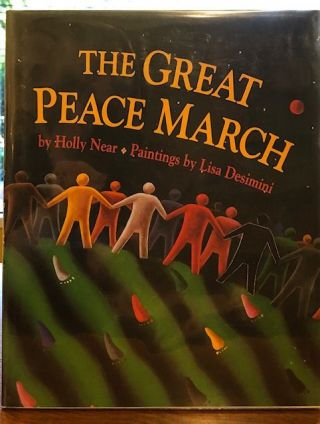 THE GREAT PEACE MARCH. Holly Near.