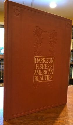HARRISON FISHER'S AMERICAN BEAUTIES. Harrison Fisher.