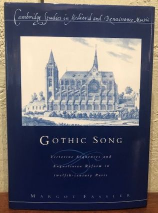 GOTHIC SONG: Victorine Sequences and Augustinian Reform in twelfth-century Paris. Margot Fassler