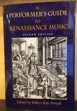 A PERFORMER'S GUIDE TO RENAISSANCE MUSIC. Jeffery Kite-Powell.