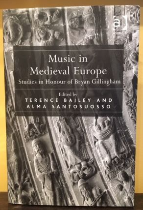 MUSIC IN MEDIEVAL EUROPE. Terence Bailey, Alma Santosuosso