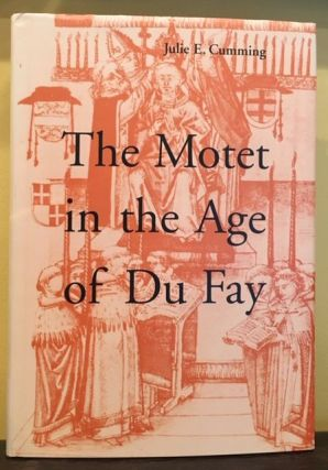 THE MOTET IN THE AGE OF DU FAY. Julie E. Cumming.