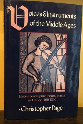 VOICES AND INSTRUMENTS OF THE MIDDLE AGES. Christopher Page