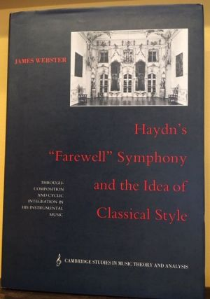 HAYDN'S ''FAREWELL'' SYMPHONY AND THE IDEA OF CLASSICAL STYLE. James Webster