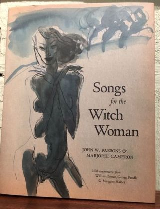 SONGS FOR THE WITCH WOMAN. John W. Parsons.