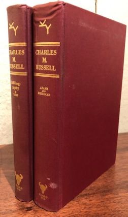CHARLES M. RUSSELL: The Cowboy Artist. A Biography and A Bibliography. (Two volumes). Ramon F....