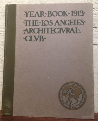 YEAR BOOK. LOS ANGELES ARCHITECTURAL CLUB 1913