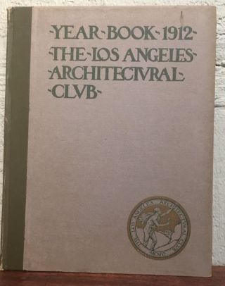 YEAR BOOK. LOS ANGELES ARCHITECTURAL CLUB. 1912