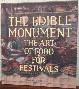 THE EDIBLE MONUMENT. Marcia Reed