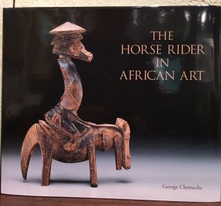 THE HORSE RIDER IN AFRICAN ART. George Chemeche