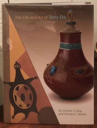 THE LIFE AND ART OF TONY DA. Charles S. King, Richard L. Spivey