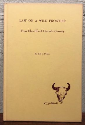 LAW ON A WILD FRONTIER. Jeff C. Dykes