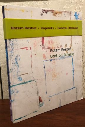 ROTEM RESHEF/ IMPRINTS with ROTEM RESHEF / CONTROL RELEASE. Rotem Reshef, Sagi Refael, Stephen Maine