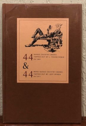 44 Range Country Books Topped Out By J. Frank Dobie in 1941 & 44 More Range Country Books Topped...