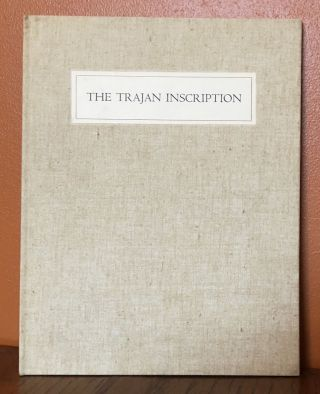 THE TRAJAN INSCRIPTION. An essay...together with an original rubbing from the the inscription....