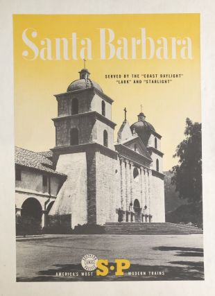 "SANTA BARBARA. Served by the ""Coast Daylight,"" ""Lark,"" and ""Starlight."" America's..."