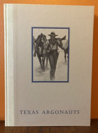 TEXAS ARGONAUTS. Isaac H. Duval and the California Gold Rush. Richard H. Dillon