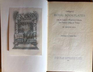 CATALOGUE OF ROYAL BOOKPLATES FROM THE LOUISE E. WINTERBURN COLLECTION SAN FRANCISCO COLLEGE FOR...