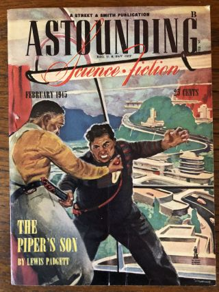 ASTOUNDING SCIENCE FICTION. February, 1945. Campbell, Jr., John W. (Editor