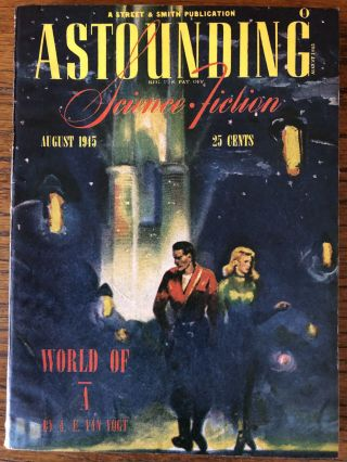 ASTOUNDING SCIENCE FICTION. August, 1945. Campbell, Jr., John W. (Editor