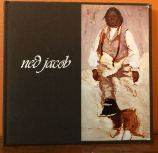 NED JACOB. THE NATIONAL COWBOY HALL OF FAME & WESTERN HERITAGE CENTER, MARCH 4-MAY 14,1972. Ned...