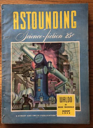 ASTOUNDING SCIENCE FICTION. August, 1942. John W. Campbell Jr