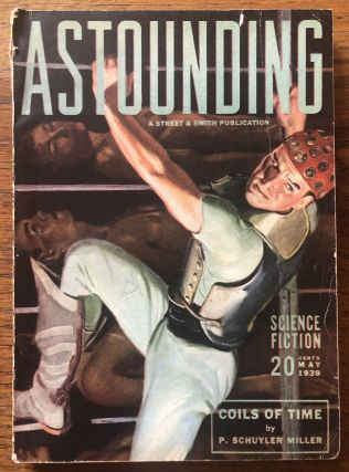 ASTOUNDING SCIENCE FICTION. May, 1939. Campbell, Jr., John W. (Editor