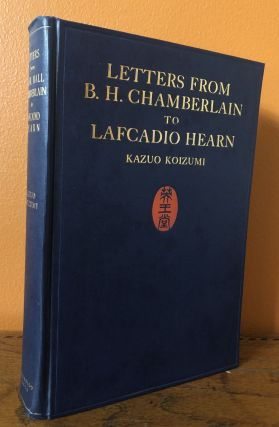LETTERS FROM B.H. CHAMBERLAIN TO LAFCADIO HEARN. Kazuo Koizumi