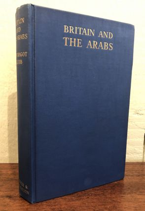 BRITAIN AND THE ARABS. A Study of fifty Years 1908-1958.