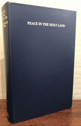 PEACE IN THE HOLY LAND. An Historical Analysis of the Palestine Problem.
