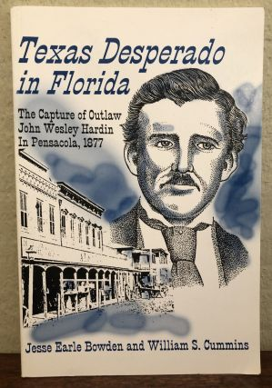 TEXAS DESPERADO IN FLORIDA. The Capture of Outlaw John Wesley Hardin in Pensacola, 1877. Jessie...