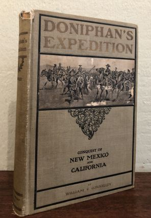 DONIPHAN'S EXPEDITION. Conquest of New Mexico and California.
