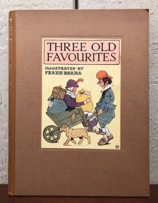 THREE OLD FAVOURITES :The Story of Jack Sprat, Tom the Piper and the Frog who Would. Frank Adams