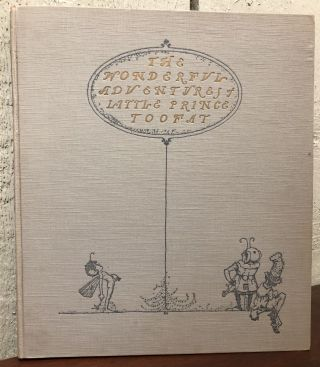 THE WONDERFUL ADVENTURES OF LITTLE PRINCE TOOFAT. George Randolph Chester, Robert Lawson